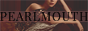 Pearlmouth - A Tortallan Roleplay